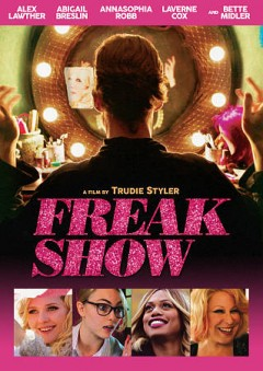 Freak show /  IFC Films and Maven Pictures present ; a Flower Films production ; in association with Bruno Wang Productions ; a film by Trudie Styler ; produced by Jeffrey Coulter, Bryan Rabin, Trudie Styler, Celine Rattray, Charlotte Ubben, Ember Truesdell, Chris Miller ; screenplay by Patrick J. Clifton & Beth Rigazio ; directed by Trudie Styler. - IFC Films and Maven Pictures present ; a Flower Films production ; in association with Bruno Wang Productions ; a film by Trudie Styler ; produced by Jeffrey Coulter, Bryan Rabin, Trudie Styler, Celine Rattray, Charlotte Ubben, Ember Truesdell, Chris Miller ; screenplay by Patrick J. Clifton & Beth Rigazio ; directed by Trudie Styler.
