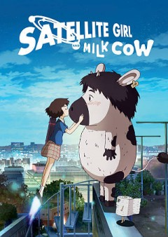 Satellite girl and milk cow /  GKids ; written and directed by Chang Hyung-Yun ; producer, Cho Young-Kag ; production animation studio, Nowornever. - GKids ; written and directed by Chang Hyung-Yun ; producer, Cho Young-Kag ; production animation studio, Nowornever.