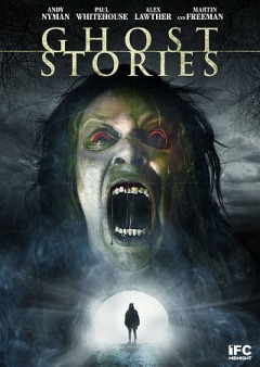 Ghost stories /  directors, Jeremy Dyson, Andy Nyman.