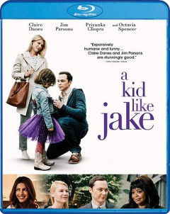 A kid like Jake /  director, Silas Howard. - director, Silas Howard.