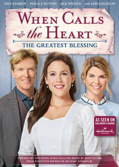When calls the heart : the greatest blessing / an all Canadian Entertainment production in association with Brad Krevoy Television and Believe Pictures ; producers, Vicki Sotheran, Greg Malcolm ; written by Alfonso H. Moreno ; directed by Neill Fearnley.