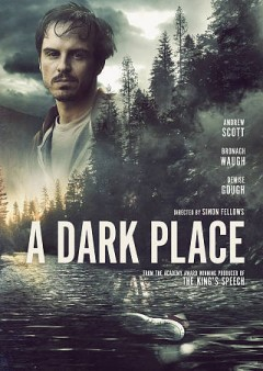 A dark place /  a Zero Gravity Management/Bedlam Film/Motion Picture Capital/Cuckoo Lane production ; written by Brendan Higgins ; director, Simon Fellows.