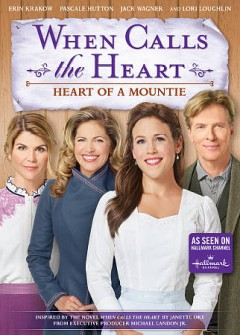 When calls the heart : heart of a mountie / an All Canadian Entertainment production ; in association with Brad Krevoy Television and Believe Pictures. - an All Canadian Entertainment production ; in association with Brad Krevoy Television and Believe Pictures.