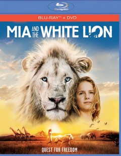 Mia and the white lion : quest for freedom / Galatée Films, Outside Films and Studiocanal present ; a M6 Films, Film Afrika, Pandora Film co-production ; produced by Valentine Perrin, Jacques Perrin, Nicolas Elghozi, Gilles de Maistre, Stéphane Simon ; screenplay, Prune de Maistre, William Davies ; a film by Gilles de Maistre. - Galatée Films, Outside Films and Studiocanal present ; a M6 Films, Film Afrika, Pandora Film co-production ; produced by Valentine Perrin, Jacques Perrin, Nicolas Elghozi, Gilles de Maistre, Stéphane Simon ; screenplay, Prune de Maistre, William Davies ; a film by Gilles de Maistre.