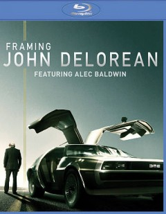 Framing John Delorean /  director, by Don Argott. - director, by Don Argott.
