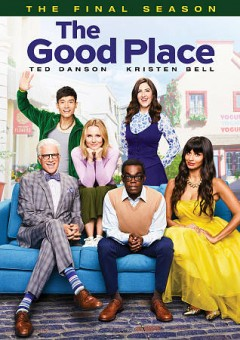 The good place : the [fourth and] final season [2-disc set] / Universal Television LLC. - Universal Television LLC.