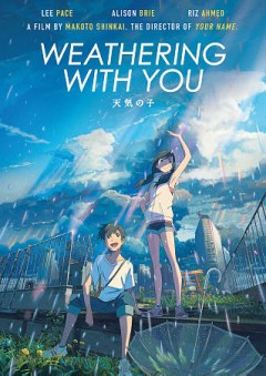 Weathering with you /  GKids ; director/writer, Makota Shinkai. - GKids ; director/writer, Makota Shinkai.