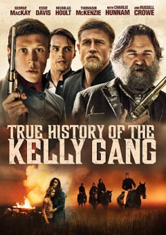True history of the Kelly gang /  director, Justin Kurzel ; screenwriter, Shaun Grant.