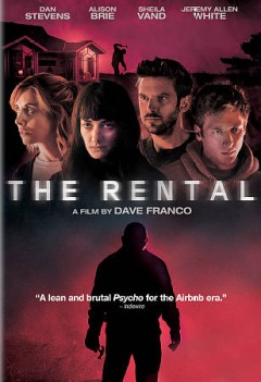The rental /  IFC Films and black Bear Pictures present ; produced by Dave Franco [and five others] ; story by Dave Franco & Joe Swanberg & Mike Demski ; screenplay by Dave Franco & Joe Swanberg ; directed by Dave Franco.