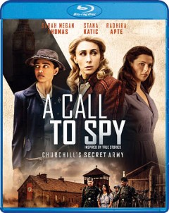 A call to spy /  IFC Films presents an SMT Pictures, LLC Production ; producer, writer,  Sarah Megan Thomas ; director, Lydia Dean Pilcher. - IFC Films presents an SMT Pictures, LLC Production ; producer, writer,  Sarah Megan Thomas ; director, Lydia Dean Pilcher.