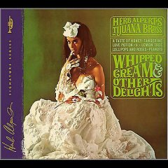 Whipped cream & other delights /  Herb Alpert's Tijuana Brass. - Herb Alpert's Tijuana Brass.