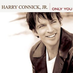 Only you /  Harry Connick, Jr.