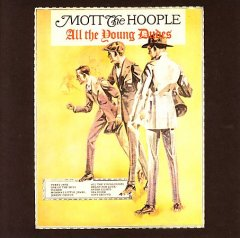 All the young dudes /  Mott the Hoople.
