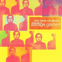 Truly madly completely : the best of Savage Garden.