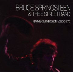 Hammersmith Odeon, London '75 /  Bruce Springsteen & the E Street Band. - Bruce Springsteen & the E Street Band.