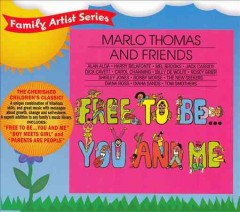 Free to be-- you and me /  Marlow Thomas and friends.