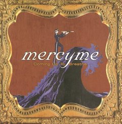 Coming up to breathe /  Mercyme. - Mercyme.