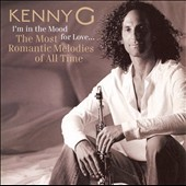 I'm in the mood for love-- : the most romantic melodies of all time / Kenny G.