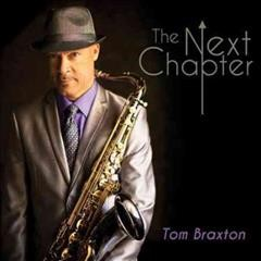 The next chapter /  Tom Braxton.