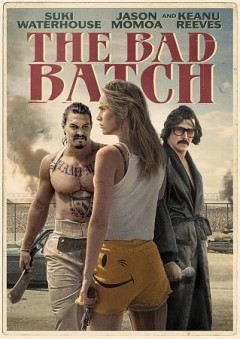 The bad batch /  directed by Ana Lily Amirpour. - directed by Ana Lily Amirpour.