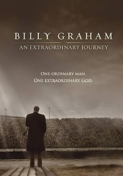 Billy Graham : an extraordinary journey / producers, Micah Bomgaars, Chris Calnin, Quinn Collins, Bill Meissner, Andy Weibley ; directors, Vonda Harrell, Daniel Camensch. - producers, Micah Bomgaars, Chris Calnin, Quinn Collins, Bill Meissner, Andy Weibley ; directors, Vonda Harrell, Daniel Camensch.