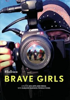 Brave girls /  produced by Deborah Wallace. - produced by Deborah Wallace.
