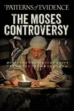 Patterns of evidence : the Moses controversy / Timothy P. Mahoney, director. - Timothy P. Mahoney, director.