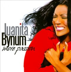 More passion /  Juanita Bynum.