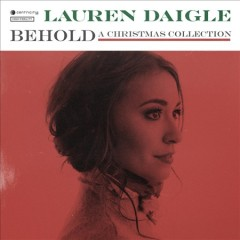 Behold : a Christmas collection / Lauren Daigle - Lauren Daigle