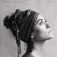 Look up child /  Lauren Daigle.