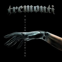 A dying machine /  Tremonti.