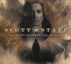 The space between the shadows /  Scott Stapp. - Scott Stapp.