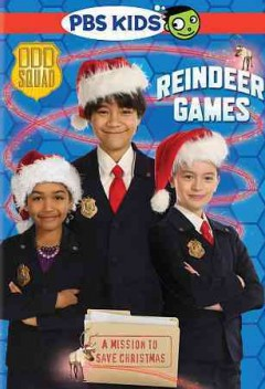 Odd Squad : Reindeer games : a mission to save Christmas.