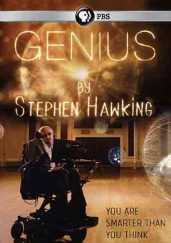 Genius [season one, 2-disc set] /  by Stephen Hawking ; producers, Ben Bowie [and three others] ; produced by Bigger Bang Communications for PBS in association with National Geographic Channels International.