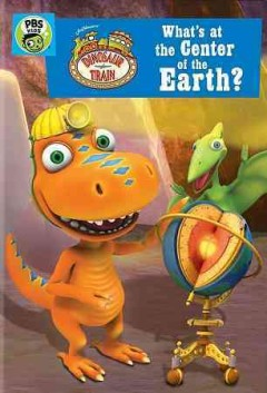 Dinosaur Train : What's at the center of the earth?