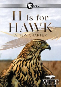 H is for hawk : a new chapter /  director and producer, Mike Birkhead. - director and producer, Mike Birkhead.