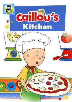 Caillou's Kitchen.