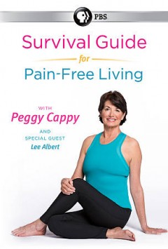 Survival Guide for Pain-Free Living With Peggy Cappy.