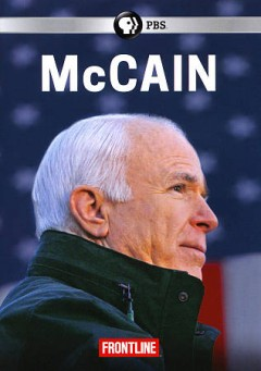 McCain /  directed by Michael Kirk ; produced by Michael Kirk, Mike Wise.