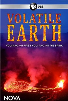 Volatile Earth: Volcano on Fire and Volcano on the Brink.