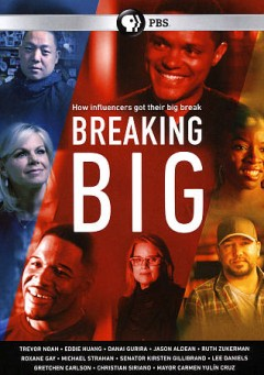 Breaking big [2-disc set] /  Produced by Ozy Media Productions, LLC for PBS. - Produced by Ozy Media Productions, LLC for PBS.