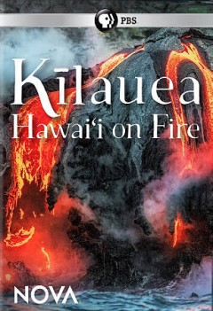 KÄ«lauea : Hawai'i on fire / a Nova production by Atlantic Productions Limited for WGBH Boston ; produced by Tom Stubberfield ; directed by Pete Chinn. - a Nova production by Atlantic Productions Limited for WGBH Boston ; produced by Tom Stubberfield ; directed by Pete Chinn.