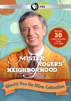 Mister Rogers' neighborhood : would you be mine collection [4-disc set] / The Fred Rogers Company ; Family Communications. - The Fred Rogers Company ; Family Communications.