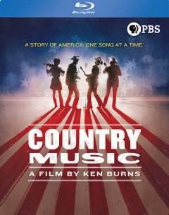 Country music [8-disc set] /  directed by Ken Burns ; produced by Dayton Duncan, Julie Dunfey, Ken Burns ; author, Dayton Duncan. - directed by Ken Burns ; produced by Dayton Duncan, Julie Dunfey, Ken Burns ; author, Dayton Duncan.