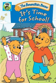 Berenstain Bears : it's time for school! / producer, Lan Lamon, Steven Ching, Scott Dyer ; writers, James Rolfe, Mike Matei ; director, James Rolfe. - producer, Lan Lamon, Steven Ching, Scott Dyer ; writers, James Rolfe, Mike Matei ; director, James Rolfe.