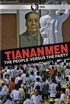 Tiananmen: The People Versus the Party.