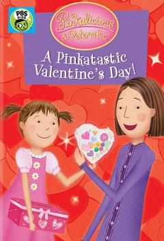 Pinkalicious & Peterrific: A Pinkatastic Valentine's Day!.