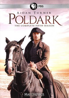Poldark : the complete fifth season [3-disc set] / producer, Michael Ray ; writer, Debbie Horsfield ; director, Sallie Aprahamian, Justin Molotnikov.