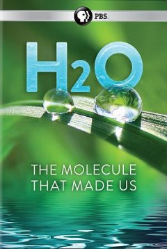 H2O : the molecule that made us / a Passion Planet production ; produced by David Allen, Catherine Watling ; directed by Nicolas Brown, Alex Tate ; written by David Allen. - a Passion Planet production ; produced by David Allen, Catherine Watling ; directed by Nicolas Brown, Alex Tate ; written by David Allen.