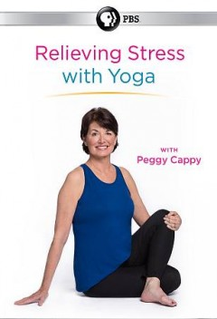 Relieving stress with yoga [2-disc set] /  director, Lori Porter. - director, Lori Porter.